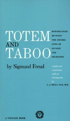 Image for Totem and Taboo: Resemblances Between the Psychic Lives of Savages and Neurotics