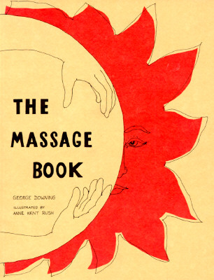 The Massage Book (The Original Holistic Health Series), George Downing