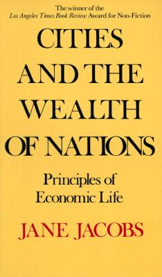 Image for Cities and the Wealth of Nations: Principles of Economic Life