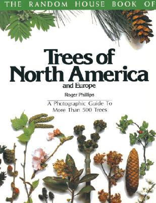 Image for Random House Book of Trees of North America and Europe: A Photographic Guide to More Than 500 Tree