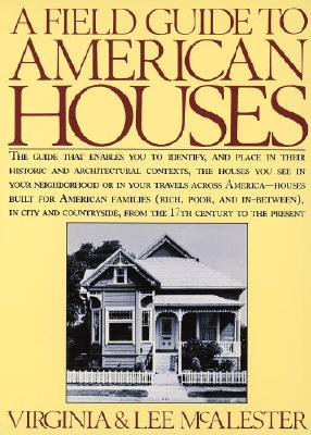 A Field Guide to American Houses, McAlester, Virginia Savage; McAlester, Lee