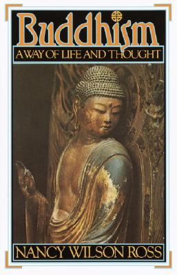 Buddhism: Way of Life & Thought, Ross, Nancy Wilson