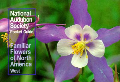 Image for National Audubon Society Pocket Guide to Familiar Flowers: West (National Audubon Society Pocket Guides)