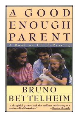 Image for GOOD ENOUGH PARENT BOOK ON CHILD REARING