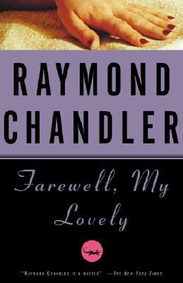 Farewell, My Lovely, Chandler, Raymond