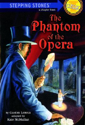 The Phantom of the Opera, Leroux, Gaston; McMullan, Kate