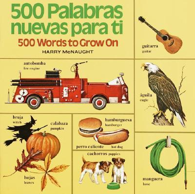 Image for 500 Palabras Nuevas Para Ti: 500 Words to Grow On (English/Spanish) (Pictureback(R)) (Spanish Edition)