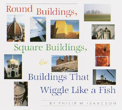 Image for Round Buildings, Square Buildings, and Buildings that Wiggle Like a Fish (A Borzoi Book)