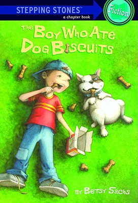 Image for The Boy Who Ate Dog Biscuits (A Stepping Stone Book(TM))