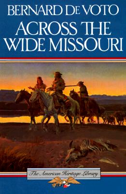 Image for Across the Wide Missouri (American Heritage Library)