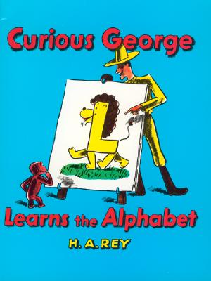 """Curious George Learns the Alphabet (Curious George - Level 1), """"Rey, H. A."""""""