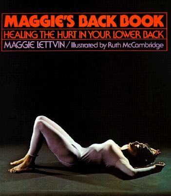 Image for MAGGIE'S BACK BOOK HEALING THE HURT IN YOUR LOWER BACK