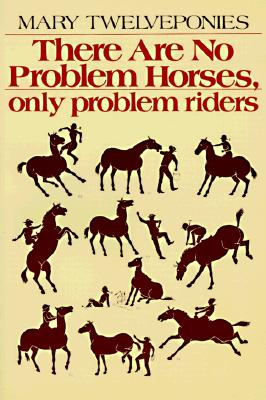 Image for There Are No Problem Horses, Only Problem Riders