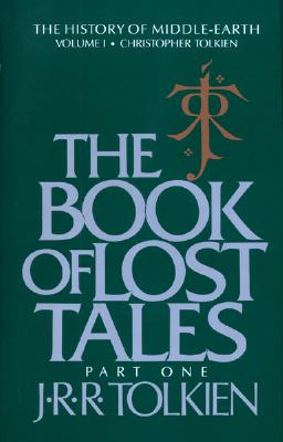 BOOK OF LOST TALES, PART ONE, TOLKIEN, J.R.R.