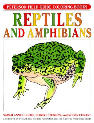Reptiles and Amphibians (Peterson Field Guide Coloring Books), Hughes, Sarah Anne; Conant, Roger; Stebbins, Robert C.; Peterson, Roger Tory