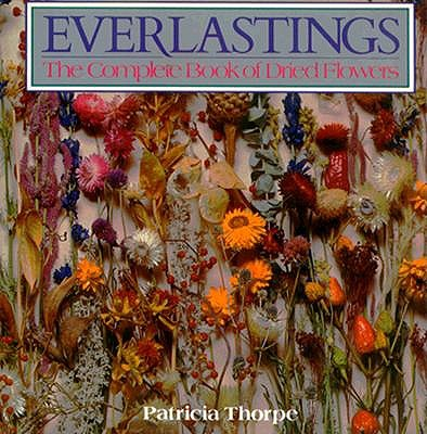 Image for Everlastings: The Complete Book of Dried Flowers