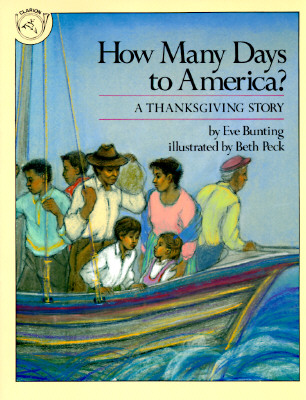 How Many Days to America? : A Thankgiving Story, EVE BUNTING, BETH PECK