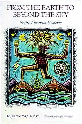 Image for From the Earth to Beyond the Sky: Native American Medicine