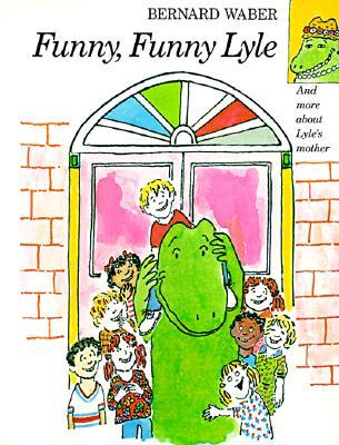 Funny, Funny Lyle (Lyle the Crocodile), Bernard Waber