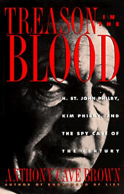 Image for Treason in the Blood: H. St. John Philby, Kim Philby, and the Spy Case of the Century