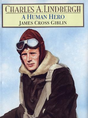 Charles A. Lindbergh: A Human Hero, Giblin, James Cross