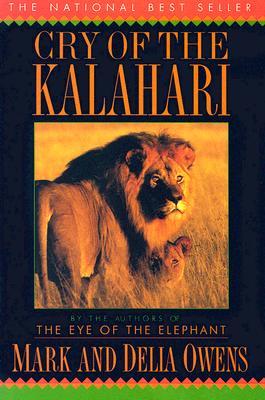 Cry of the Kalahari, Cordelia Dykes Owens; Mark James Owens