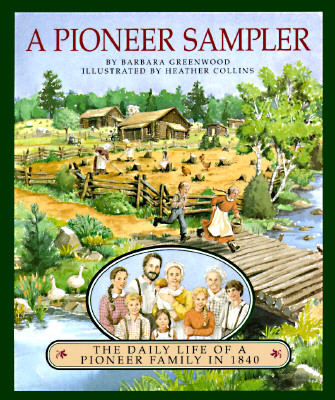 Image for Pioneer Sampler: The Daily Life of a Pioneer Family in 1840