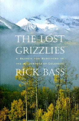 Image for The Lost Grizzlies: A Search for Survivors in the Colorado Wilderness