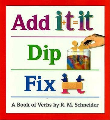 Image for Add It Dip It Fix It: A Book of Verbs