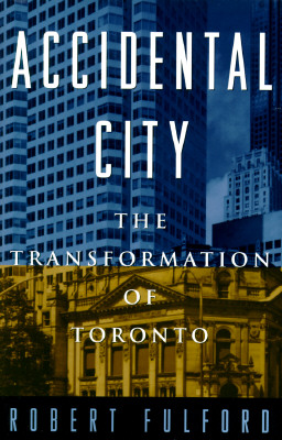 Image for Accidental City: The Transformation of Toronto