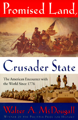 Image for Promised Land, Crusader State: The American Encounter with the World Since 1776