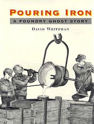 Image for Pouring Iron: A Foundry Ghost Story