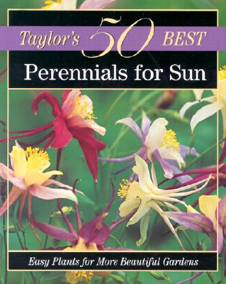 Taylor's 50 Best Perennials for Sun: Easy Plants for More Beautiful Gardens