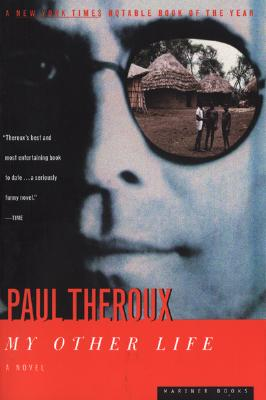 My Other Life, Theroux, Paul