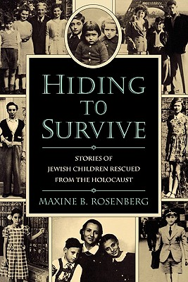 Hiding to Survive: Stories of Jewish Children Rescued from the Holocaust, Rosenberg, Maxine B.