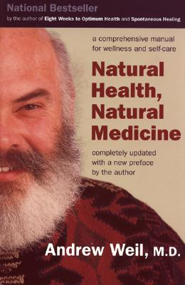 Image for Natural Health, Natural Medicine: A Comprehensive Manual for Wellness and Self-Care, Completely Updated with a New Preface By the Author