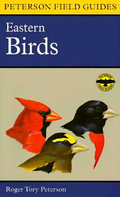 Image for A Field Guide to the Birds: A Completely New Guide to All the Birds of Eastern and Central North America (Peterson Field Guides(R))