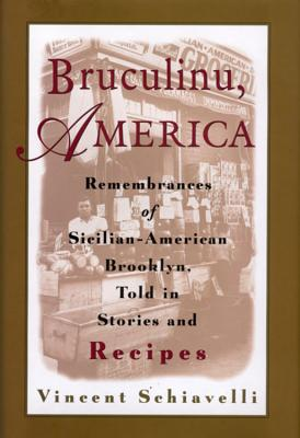 Image for Bruculinu, America: Remembrances of Sicilian-American Brooklyn, Told in Stories and Recipes