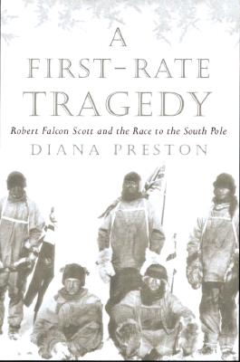 Image for A First Rate Tragedy: Robert Falcon Scott and the Race to the South Pole