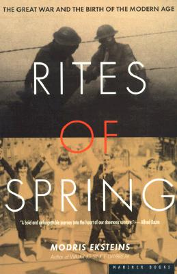 Image for Rites of Spring: The Great War and the Birth of the Modern Age