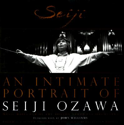 Image for Seiji: An Intimate Portrait of Seiji Ozawa; Music Director of the Boston Symphony Orchestra