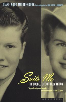 Suits Me: The Double Life of Billy Tipton, Middlebrook, Diane Wood