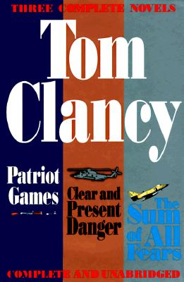 Image for Three Complete Novels: Patriot Games, Clear & Present Danger, Sum of All Fears