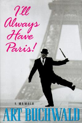 Image for I'll Always Have Paris: A Memoir