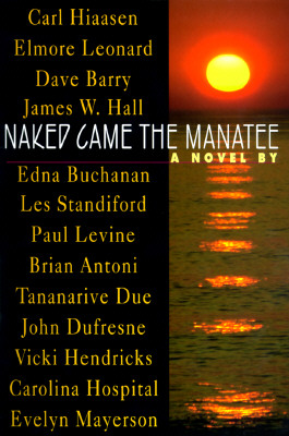 Image for Naked Came the Manatee  **SIGNED by 13 Authors, 1st Ed /1st Printing**
