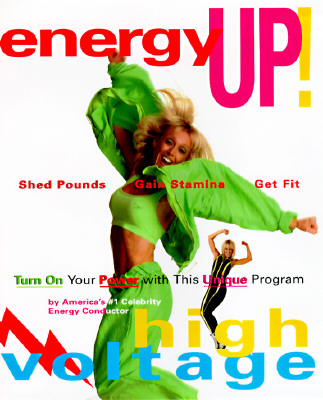Image for Energy Up! : Shed Pounds, Get Fit, Gain Stamina and Turn on Your Power with This Unique Program