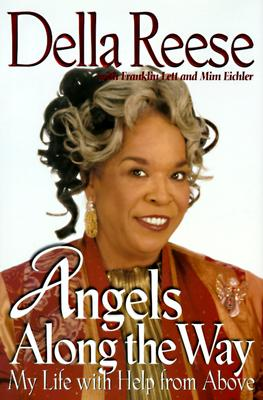 Angels Along the Way : My Life With Help from Above, DELLA REESE, FRANKLIN LETT, MIM EICHLER