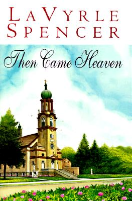 Then Came Heaven, Spencer, LaVyrle