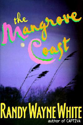 The Mangrove Coast, White, Randy Wayne