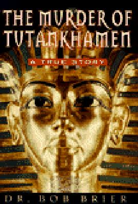 Image for The Murder of Tutankhamen - A True Story